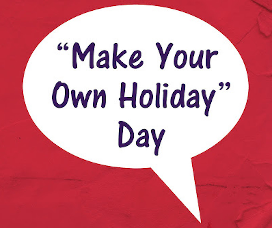 Make Your Own Holiday Day