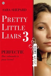 bol.com | Pretty little liars 3 - Perfectie (ebook), Sara Shepard | 9789044337518 | Boeken