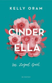 Cover van Cinder & Ella geschreven door Kelly Oram. Een felblauwe achtergrond met roze bloemen en witte letters.