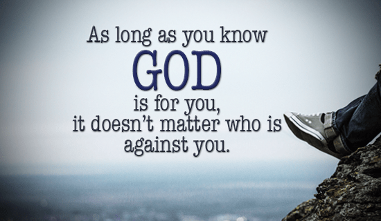 God will always be for you!