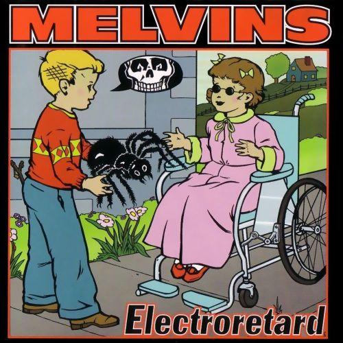 Electroretard - Melvins - SensCritique
