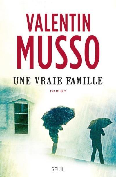 Une Vraie Famille Valentin Musso SensCritique