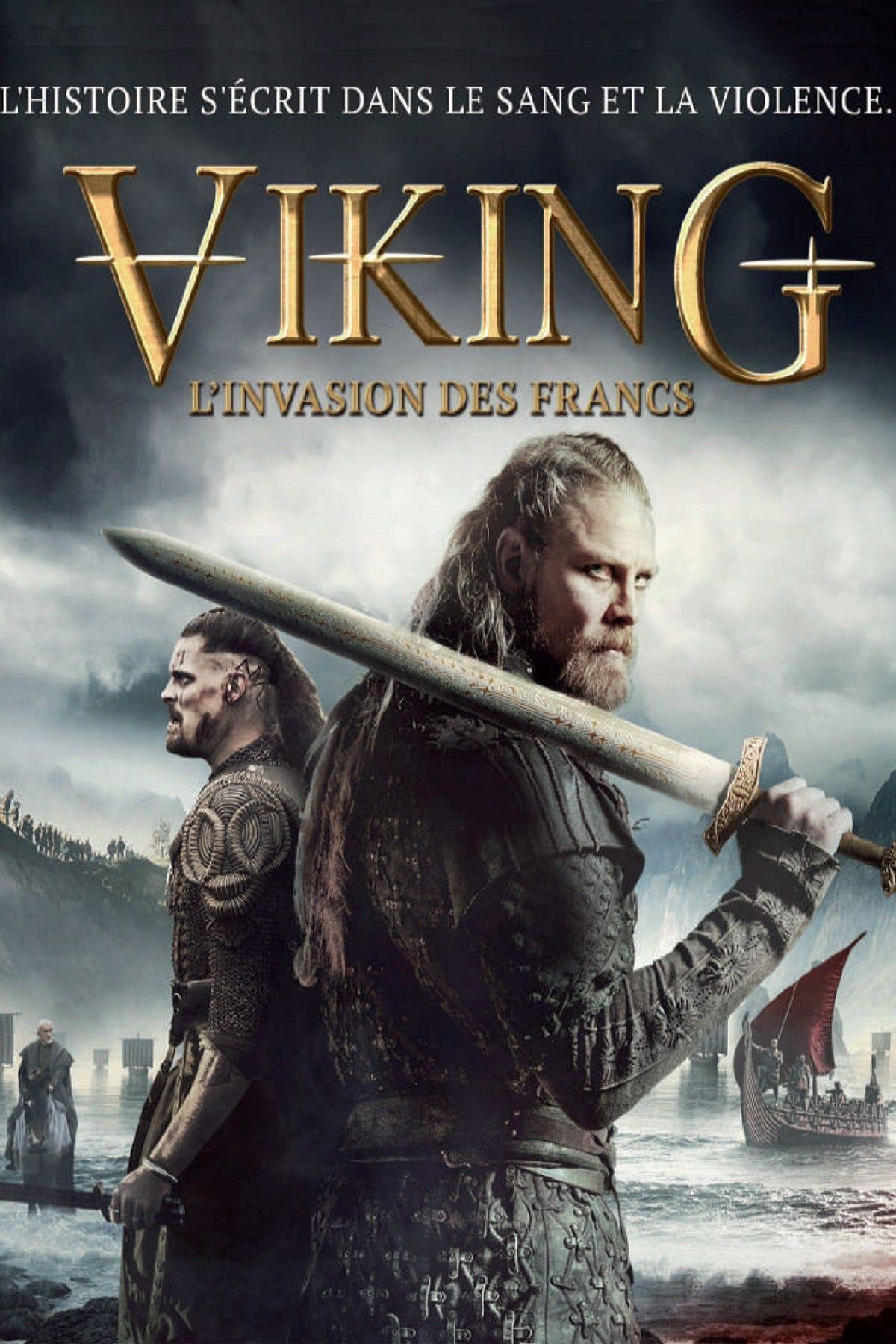 Après plus de 1 000 ans de modernité, retrouvez les traces de l'épopée des vikings dans l'europe d'aujourd'hui ! Viking L Invasion Des Francs Film 2018 Senscritique