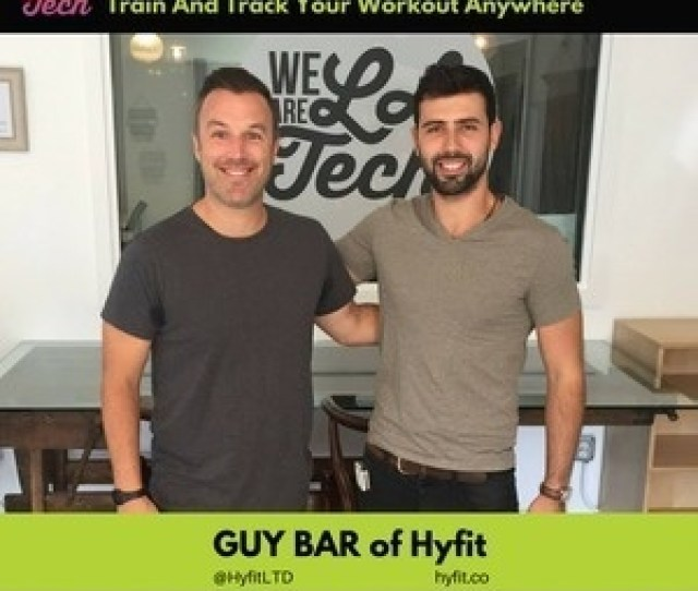 Hyfit Train And Track Your Workout Anywhere La Tech Startup Spotlight Guy Bar