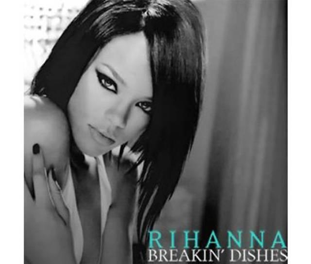 Rihanna Breakin Dishes