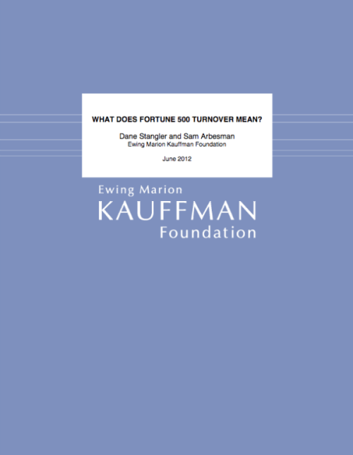 What Does Fortune 500 Turnover Mean, Dane Stangler, Sam Arbesman, Toby Elwin, Fortune 500, turnover, culture, economy. pdf
