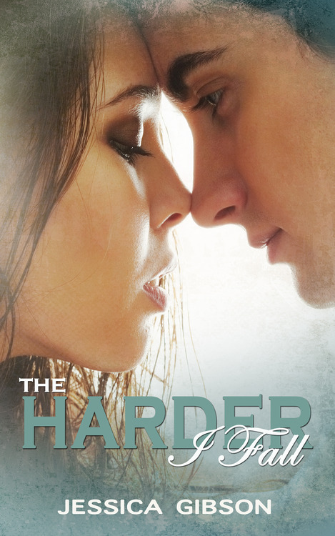 The Harder I Fall by Jessica Gibson