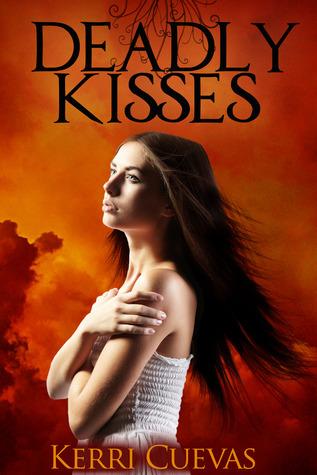 Deadly Kisses by Kerri Cuevas