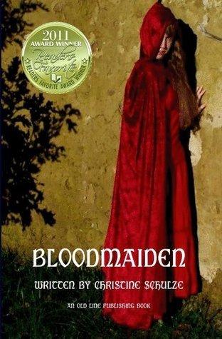 Bloodmaiden by Christine E Schulze