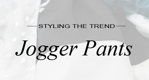 Styling the trend jogger pants