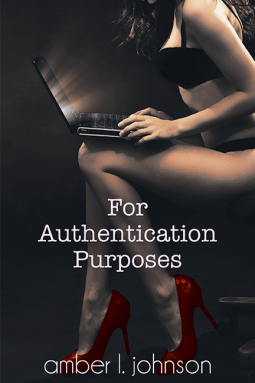 For Authentication Purposes by Amber L Johnson