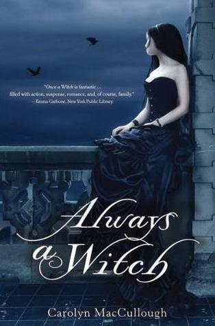 Always A Witch by Carolyn MacCullough