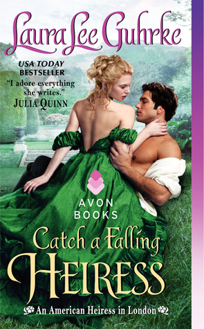 Catch A Falling Heiress by Laura Lee Guhrke