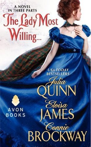 The Lady Most Willing by Julia Quinn, Eloisa James, & Connie Brockway