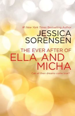 The Ever After Of Ella & Micha by Jessica Sorensen