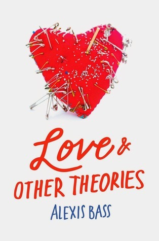 Love & Other Theories by Alexis Bass
