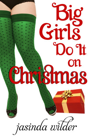 Big Girls Do It On Christmas by Jasinda Wilder