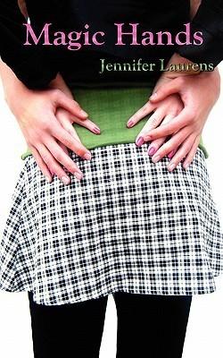 Magic Hands by Jennifer Laurens
