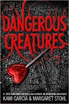 Dangerous Creatures by Kami Garcia & Margaret Stohl