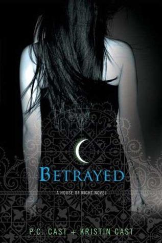 Betrayed by P C Cast & Kristin Cast