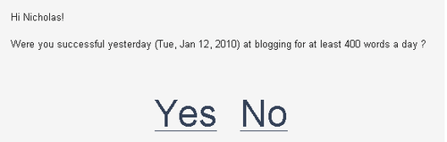 When you have a single goal, the e-mails consist of a single Yes/No choice