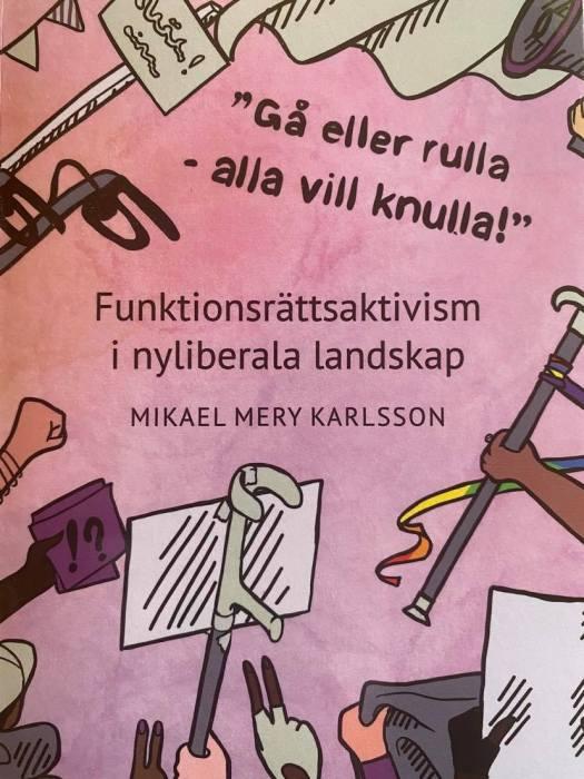 """I avhandlingen """"Gå eller rulla – alla vill knulla!"""" skriver genusvetaren Mikael Mery Karlsson om hur den kampen sett ut och hur den ser ut i dag."""