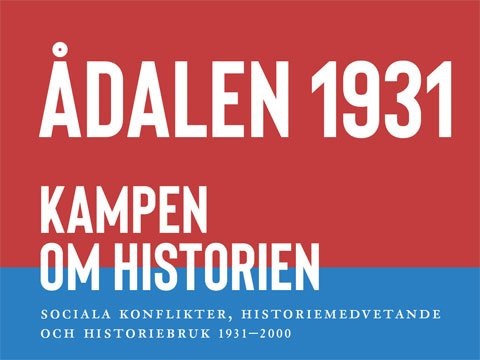 Roger Johansson, Ådalen 1931 : Kampen om historien