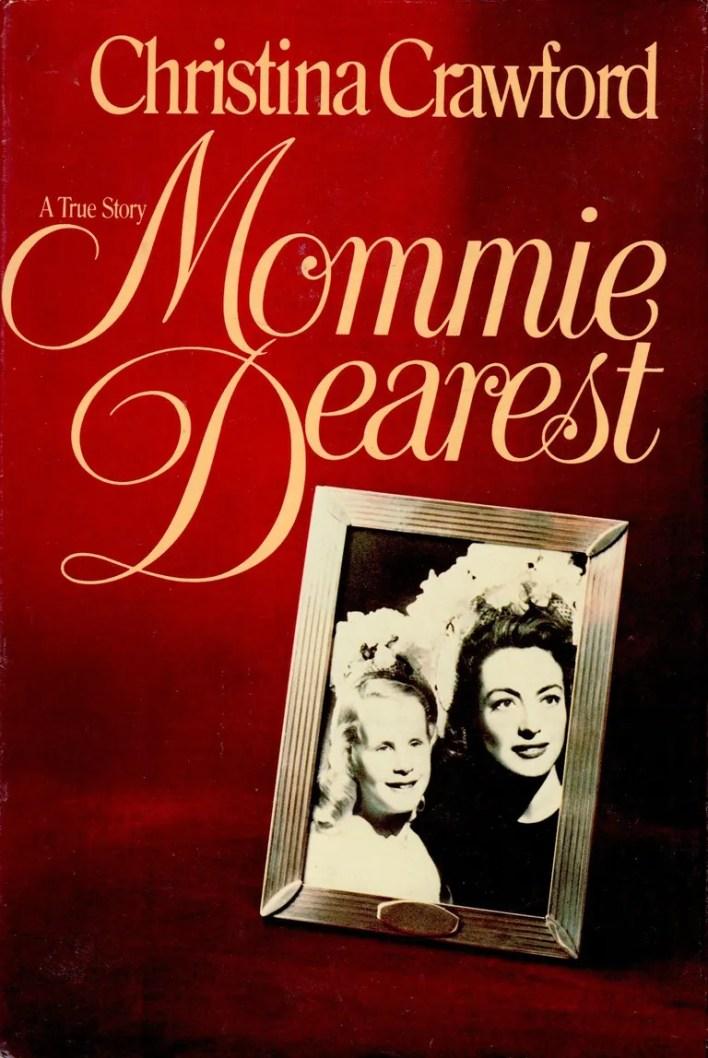 <em>Mommie Dearest</em>