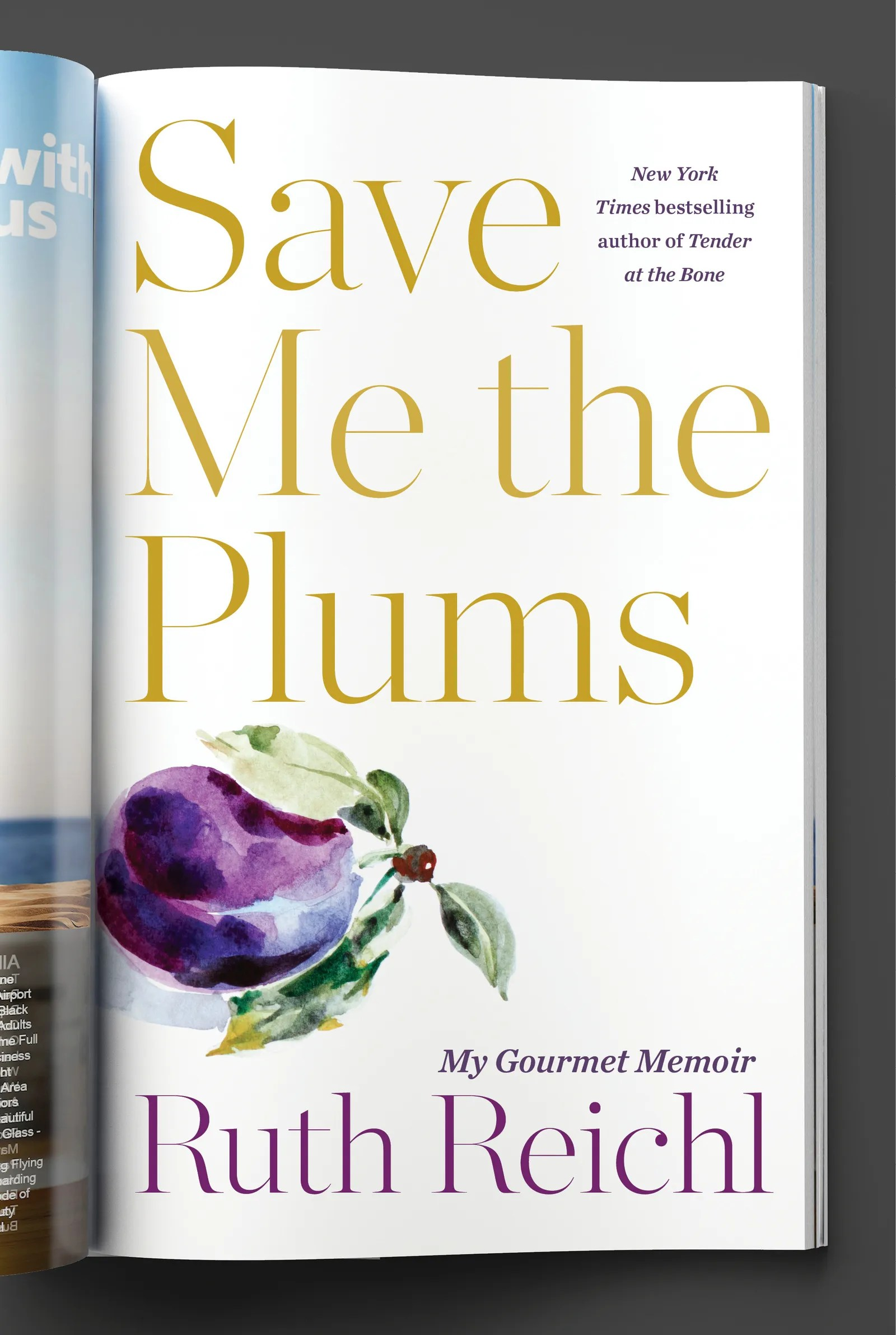 Ruth Reichls New Memoir Is a Delicious Insider Account of the Gritty Glamorous World of Food Culture