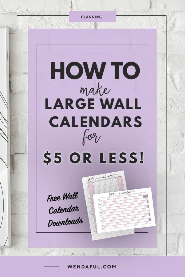 How To Make Your Own 5 Wall Calendar Wendaful Planning