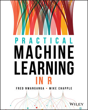 Practical Machine Learning in R   Wiley