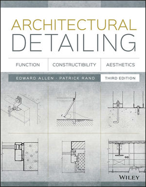 Architectural Detailing: Function, Constructibility, Aesthetics, 3rd Edition