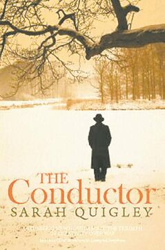 The Conductor by Sarah Quigley 2011