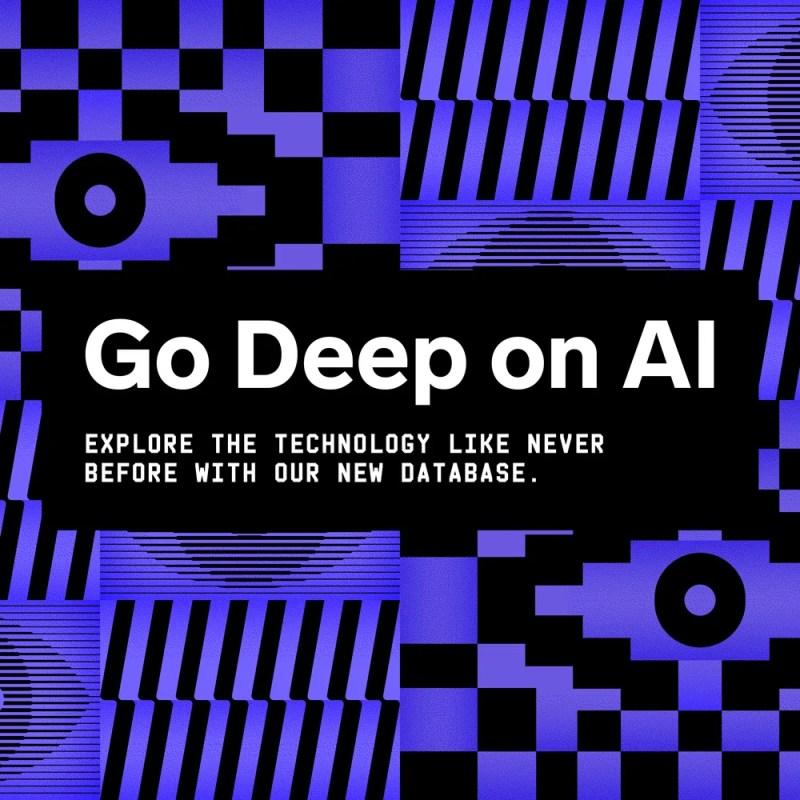 Approfondisci l'intelligenza artificiale Esplora la tecnologia come mai prima d'ora con il nostro nuovo database.