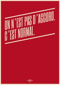 On n e'st pas d'accord. C'est normal