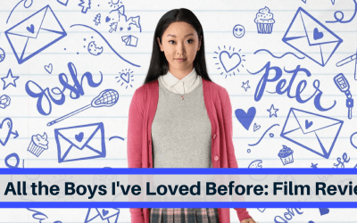 To All the Boys I've Loved Before – Film Review