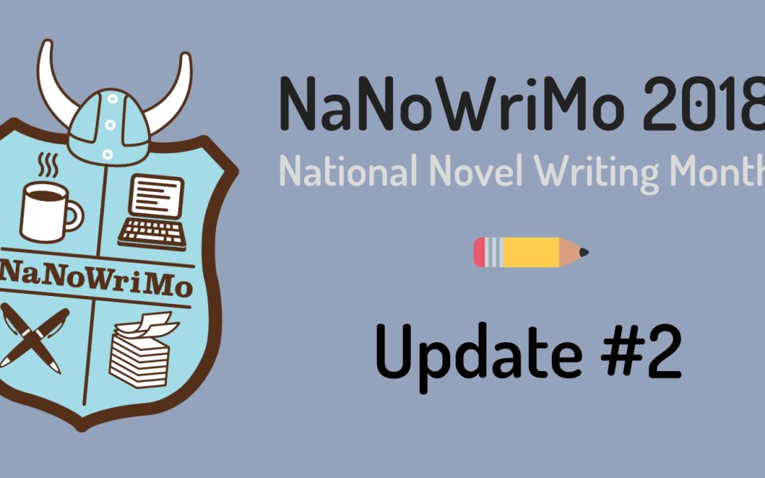 NaNoWriMo 2018 – Update #2