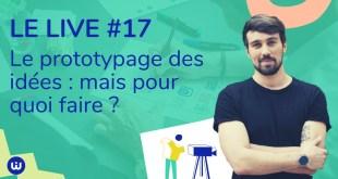 #LIVE17 - prototypage des idées