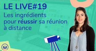 LIVE#19 - Réussir réunion à distance