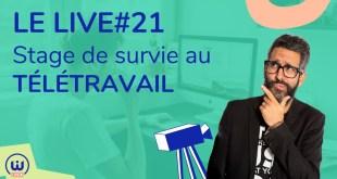 LIVE#21 - stage de survie au télétravail