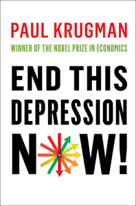 Krugman's book End This Depression Now!