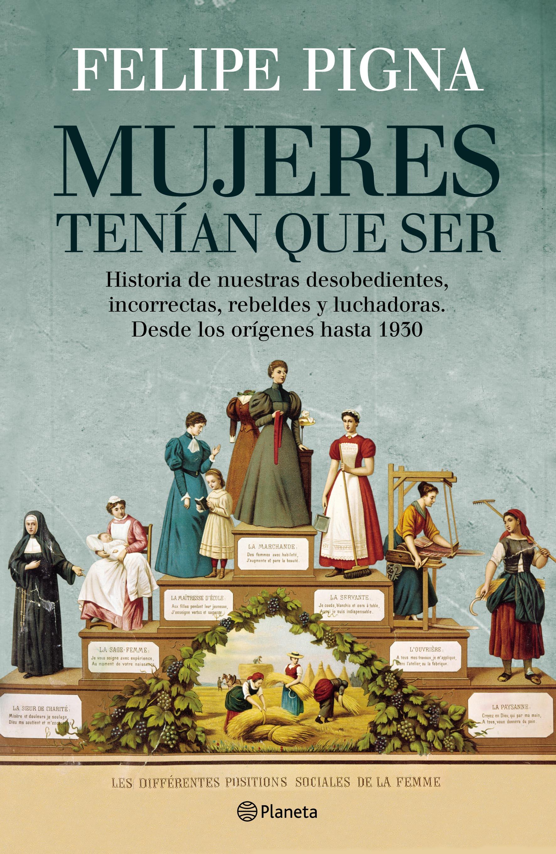 """Mujeres tenían que ser"", editado por Planeta ($97)"