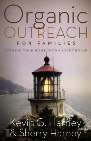 Organic Outreach for Families by Kevin and Sherry Harney