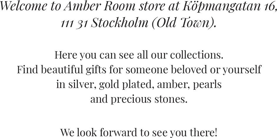 Welcome to Amber Room store at Köpmangatan 16, 111 31 Stockholm m