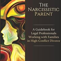 The-Narcissistic-Parent-A-Guidebook-for-Legal-Professionals-Working-with-Families-in-High-Conflict-Divorce