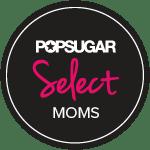 POPSUGAR Select Moms