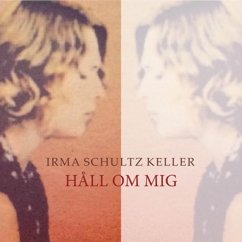 håll-om-mig-Irma-Schultz-Keller-15-jan2.jpg?fit=4252%2C4252&ssl=1