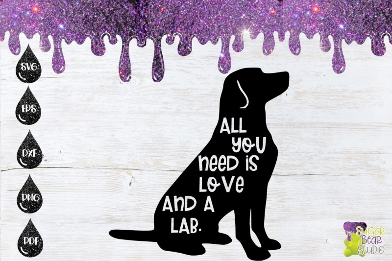 Download Free All You Need Is Love and A Lab SVG Crafter File ...