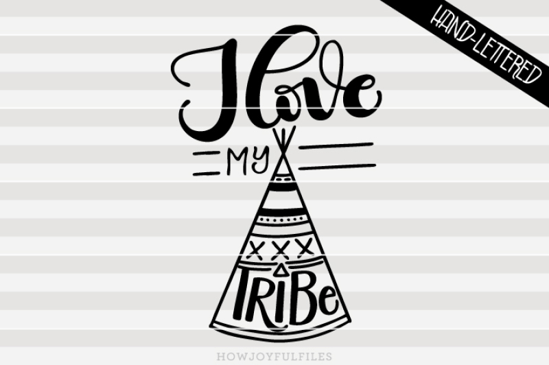 Download Free I love my tribe - with graphic - hand drawn lettered ...