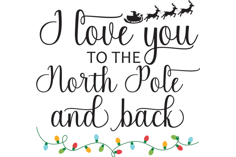 Download Free I Love You To The North Pole And Back SVG Crafter ...